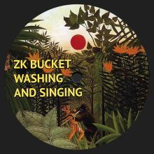 Zaun-009 ZK Bucket - Washing and Singing